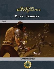 Castles & Crusades RPG - Adventure: Dark Journey