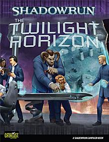 Shadowrun RPG 4th Edition: Twilight Horizon