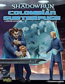 Shadowrun RPG 4th Edition: Colombian Subterfuge: Horizon 3