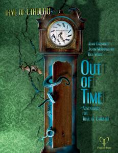 Trail of Cthulhu RPG: Out of Time (Four Adventures)