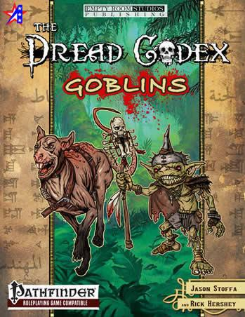 Pathfinder RPG: The Dread Codex: Goblins