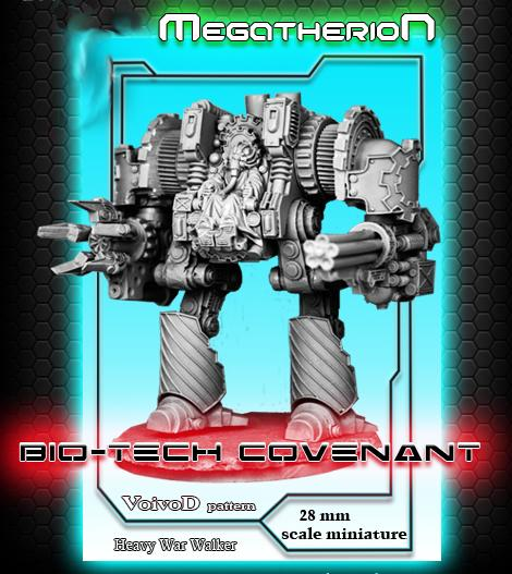 (Bio-Tech Covenant) Megatherion, Gearcult Voivod Pattern Heavy War Walker