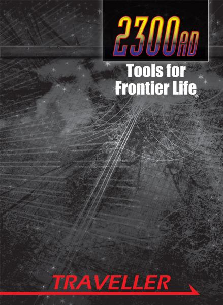 2300AD RPG: Tools For Frontier Life