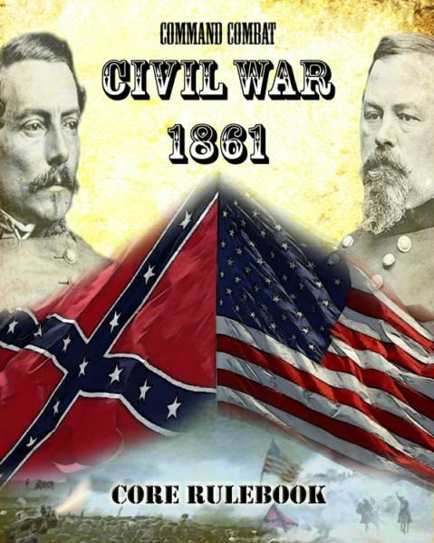 Command Combat: Civil War 1861 - Core Rulebook