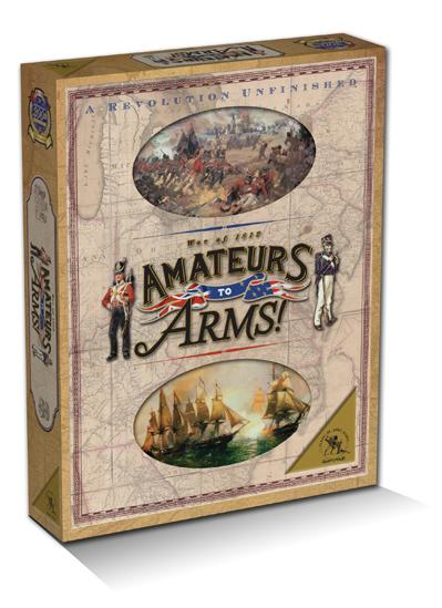 Amateurs to Arms: The War of 1812