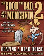 The Good, The Bad & The Munchkin 2: Beating A Dead Horse