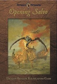 Dragon Brigade RPG: Opening Salvo