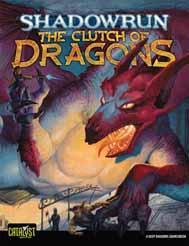 Shadowrun RPG 4th Edition: The Clutch of Dragons