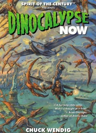 Spirit of the Century Presents - Dinocalypse Now [Novel]