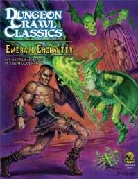 Dungeon Crawl Classics RPG: (Adventure) #69 The Emerald Enchanter