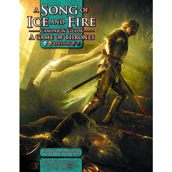 A Song Of Ice & Fire RPG: Campaign Guide (A Game Of Thrones Edition)