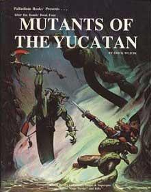 After the Bomb RPG Book Four: Mutants of the Yucatan
