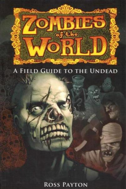 Zombies of the World (Zombie Field Guide)