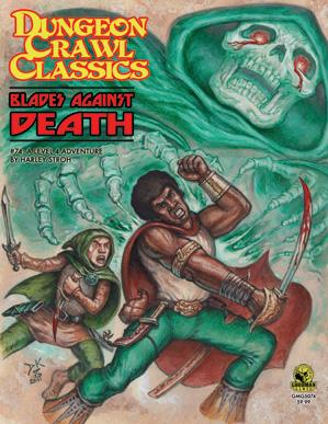 Dungeon Crawl Classics RPG: (Adventure) #74 Blades Against Death