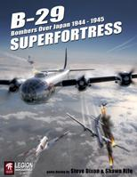B-29 Superfortress: Bombers Over Japan, 1944-1945 [2nd Edition]