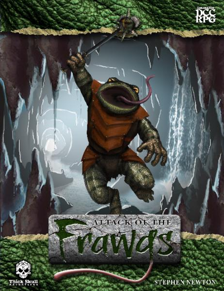 Dungeon Crawl Classics RPG: Attack of the Frawgs [DCC RPG]