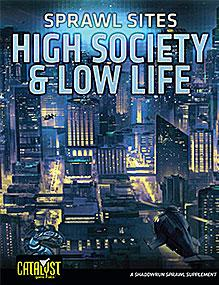 Shadowrun Sprawl Sites: High Society and Low Life