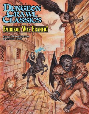 Dungeon Crawl Classics RPG: (Adventure) #73 Emirikol Was Framed