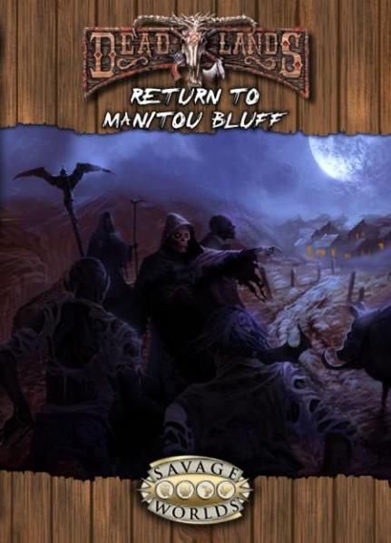 Deadlands Reloaded:  Return to Manitou Bluff