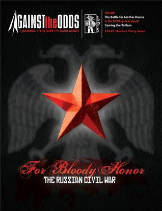 Against the Odds #37 - Vol. 10 Num.1: For Bloody Honor; The Russian Civil War