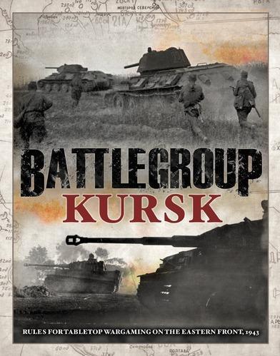 Battlegroup Kursk: Rules and First Supplement