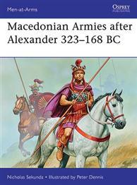 [Men-At-Arms #477] Macedonian Armies After Alexander 323-168 BC