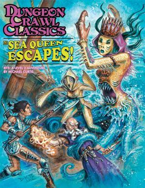 Dungeon Crawl Classics RPG: (Adventure) #75 The Sea Queen Escapes