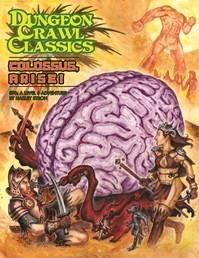 Dungeon Crawl Classics RPG: (Adventure) #76 Colossus, Arise!