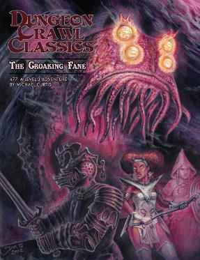 Dungeon Crawl Classics RPG: (Adventure) #77 The Croaking Fane