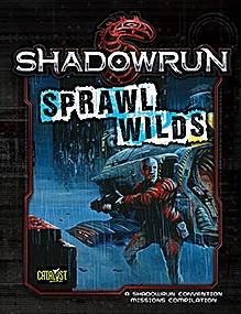 Shadowrun RPG 5th Edition: Sprawl Wilds