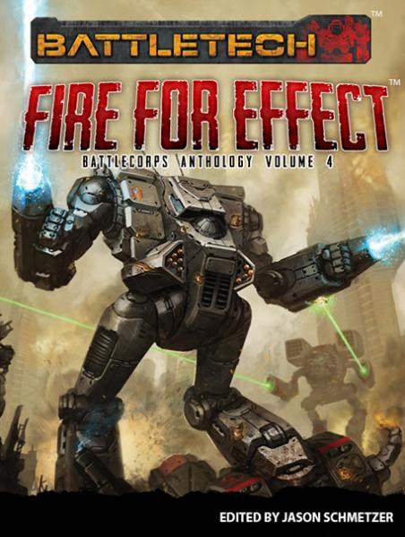 Classic BattleTech - Battle Corps Anthology Vol 4: Fire For Effect