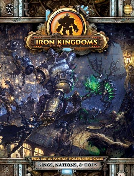 Iron Kingdoms RPG: Kings, Nations, and Gods