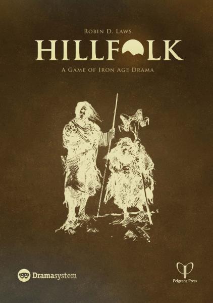 Robin Laws Drama System RPG: Hillfolk
