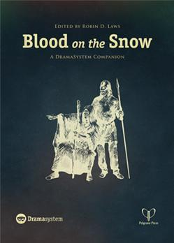 Robin Laws Drama System RPG: Blood on the Snow