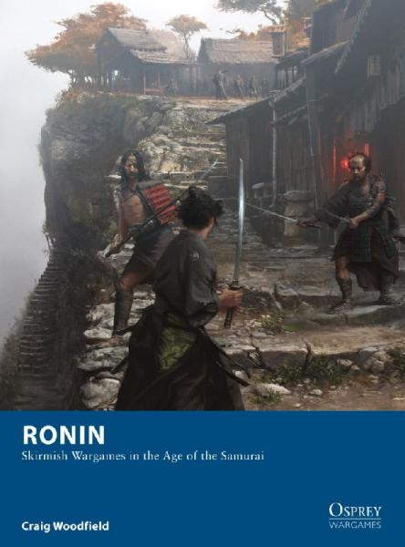 [Wargames #004] Ronin: Skirmish Wargames In The Age Of The Samurai
