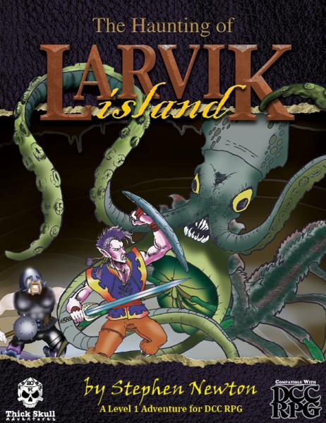 Dungeon Crawl Classics RPG: The Haunting of Larvik Island [DCC RPG]