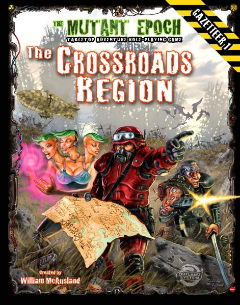 Mutant Epoch RPG:  The Crossroads Region Gazeteer