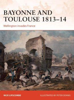 [Campaign #266] Bayonne & Toulouse 1813-14