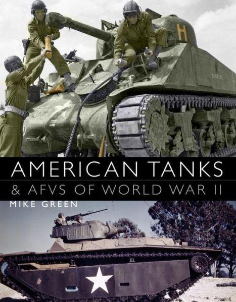 [General Military] American Tanks & AFVs Of World War II (HC)