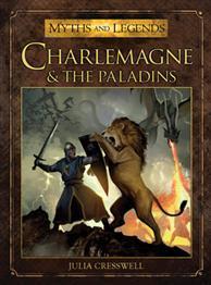 [Myths & Legends #010] Charlemagne & The Paladins