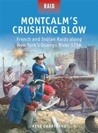 [Raid #046] Montcalm's Crushing Blow: French & Indian Raids Along New York's Oswego River 1756