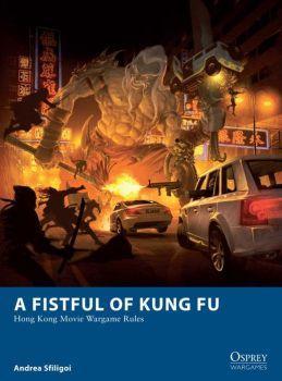 [Wargames #006] A Fistful Of Kung Fu: Hong Kong Movie Wargame Rules