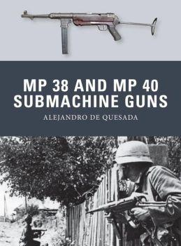 [Weapon #031] MP 38 & MP 40 Submachine Guns