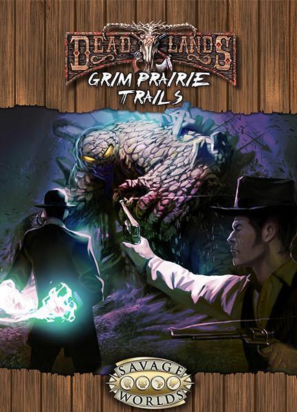 Savage Worlds RPG -  Deadlands: Grim Prairie Trails